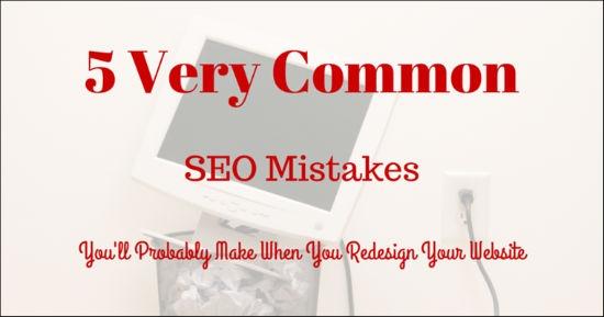5 sai lầm SEO thường gặp khi thiết kế lại trang web của bạn